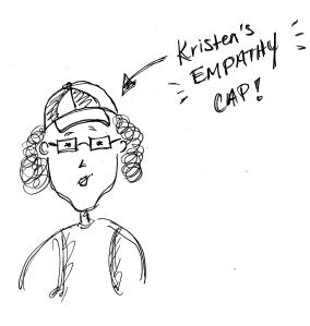 Suedled during the podcast - it's Kristen's Empathy Cap!